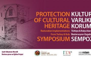 Kültür Varlıklarında Koruma; Türkiye ve İtalya'dan Restorasyon Uygulamaları sempozyumu başlıyor